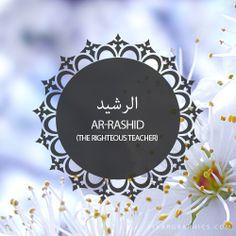 Ar-Rashid,The Righteous Teacher,Islam,Muslim,99 Names