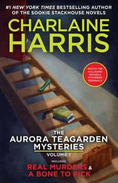 THE AURORA TEAGARDEN MYSTERIES: VOLUME 1 by Charlaine Harris -- The acclaimed author of the phenomenal Sookie Stackhouse novels, introduces a Southern librarian whose bookish bent for murder gets her involved in real-life mysteries…