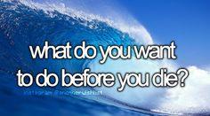 WHAT DO YOU WANA DO?