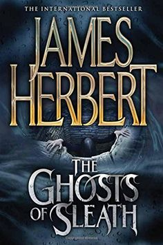"""""""The Ghosts Of Sleath"""" *** James Herbert Film Books, Fiction Books, Ghost Stories, Horror Stories, James Herbert, Books To Read, My Books, The Woman In Black, Horror Books"""