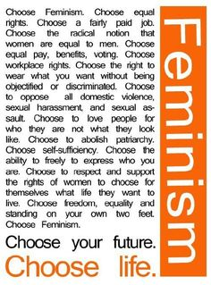 Women has right to choose their own life. we can choose what we want.