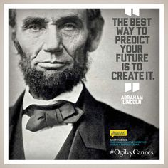 """""""The best way to predict your future is to create it"""" -Abraham Lincoln ... #OgilvyCannes Inspire Series for #CannesLions... This quote inspires Gaston Bigio, Regional Creative Director, Ogilvy & Mather Latina. #Quote"""