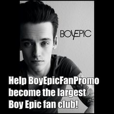 Follow my #BoyEpic fan clubs on Twitter, Facebook, and Ello too