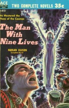 Ace Books - The Man With Nine Lives / a Touch of Infinity - Harlan Ellison Science Fiction Authors, Fiction And Nonfiction, Pulp Fiction, Fiction Novels, Fantasy Book Covers, Book Cover Art, Fantasy Books, Cover Books, Book Art