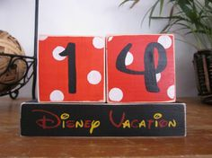 Disney Countdown blocks--days until Disney vacation! Cuter than the one I made. I think I will make this one too. Can't have too many countdowns