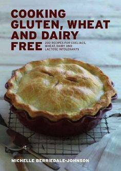 COOKING GLUTEN WHEAT AND DAIRY FREE: 200 Recipes for Coeliacs, Wheat, Dairy and Lactose Intolerants by Michelle Berriedale-Johnson. $22.76. Publication: February 2013. Publisher: Grub Street Cookery (February 2013)