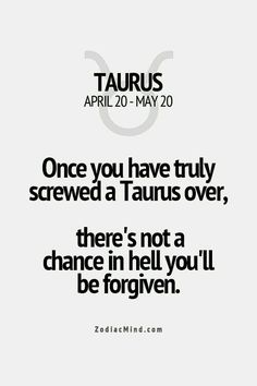 I'm a Taurus, and this is just so true.