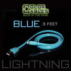 Glow in the Dark Charge & Sync Data Cable By Color Cables. Apple Lightning: BLUE (3 Feet) ----- FEATURES: GLOW IN THE DARK: Photo-luminescencent EASY TO CONNECT: EXTRA STRONG & TOUGH: TANGLE PROOF: DIFFERENT COLORS: Blue, Red, Orange, Green, Purple, Grey & Pink DIFFERENT SIZES: 3 Feet & 6 Feet Apple Lightning For: iPhone, iPad, & iPod (New generation) Micro USB For Android, Windows, and Blackberry 30 Pin Dock For: iPhone, iPad, & iPod (old generation)