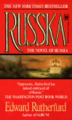 Russka: The Novel of Russia  Edward Rutherford