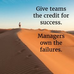 Give teams the credit for success. Managers own the failures. Software Testing, Management, Success, Learning, Words, Beach, Instagram Posts, Tips, Outdoor