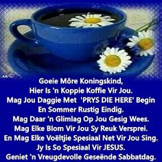 Morning Greetings Quotes, Good Morning Messages, Good Morning Good Night, Good Morning Wishes, Good Morning Quotes, Have A Blessed Sunday, Evening Greetings, Afrikaanse Quotes, Goeie Nag