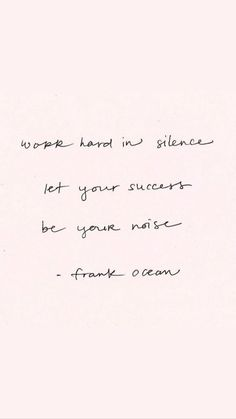Work hard in silence and let success speak be your noise frank ocean Positive Quotes | Inspirational Quotes | Nutrition Stripped #nutritionstripped #positivequotes #inspirationalquotes #motivationalquotes #quotes