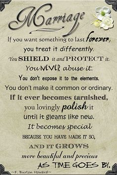 ...if you want something to last forever you treat it differently... FABULOUS Marriage Quote!