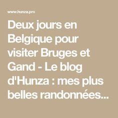 Deux jours en Belgique pour visiter Bruges et Gand - Le blog d'Hunza : mes plus belles randonnées en montagne et ailleurs