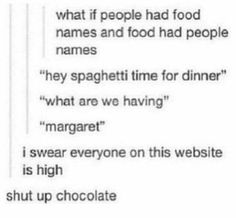 Shut up, chocolate