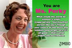 I took Zimbio's '10 Things I Hate About You' quiz and I'm Ms. Perky! Who are you? #ZimbioQuiz