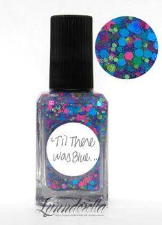 Lynnderella Limited Edition Nail Polish—'Til There was Blue #Lynnderella