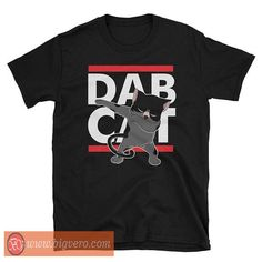 Dab Cat Tshirt //Price: $14.50    #clothing #shirt #tshirt #tees #tee #graphictee #dtg #bigvero #OnSell #Trends #outfit #OutfitOutTheDay #OutfitDay
