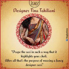 Wearing a designer saree?  Designer Tina Tahiliani suggests that you drape the sari in a way that it highlights your choli else it defeats the purpose of wearing a fancy designer sari!  Do you agree?  http://www.kayfashions.in/#!/ #fashion #indian #weddings #bridal #lehenga #ghagra #anarkali #salwar #designer #ethnic #boutique #chennai #shopping #triplicane #dress #clothes #traditional #saree #sari #silksaree