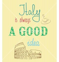 Typographic background with motivational quotes vector. Italy is alway a good idea by vip2807 on VectorStock®