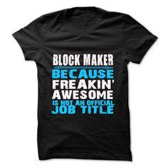 BLOCK MAKER - LOVE BEING THIS JOB T Shirt, Hoodie, Sweatshirt