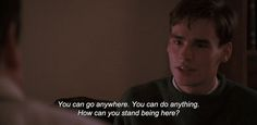 "Dead Poets Society: ""You can go anywhere. You can do anything. How can you stand being here?"""