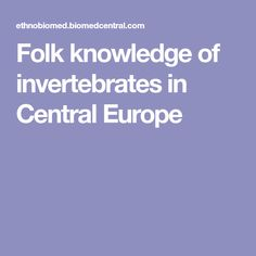 Folk knowledge of invertebrates in Central  Europe