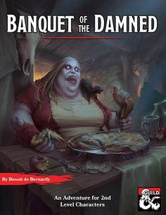 The Banquet of the Damned by Goblin Stone is a new mystery adventure for use with Dungeons and Dragons 5th Edition written by Benoit de Bernary and recently released on the Dungeon Masters Guild we…