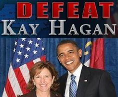Support our campaign to replace Kay Hagan, Barack Obama's rubber stamp from North Carolina with a conservative Republican in the US Senate.