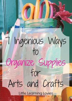 7 Ingenious ways to organize supplies for arts and crafts