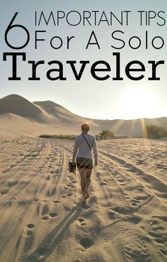 6 Important Tips For A Solo Traveler. I've been reading up on articles solely for solo travelers regarding safety tips and making sure to keep different things in mind. Obviously men and women are going to be targeted for stealing/any kind of assault, but women are known for being targeted more for many reasons.