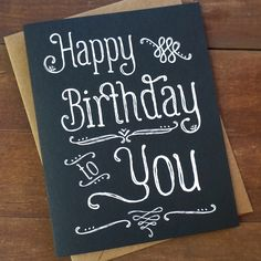 Chalkboard Happy Birthday Card Hand Lettered by PheasantPress on Etsy https://www.etsy.com/listing/114263607/chalkboard-happy-birthday-card-hand