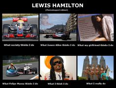 Lewis Hamilton, what I do. The funny side of F1 as viewed through the eyes of photoshop.