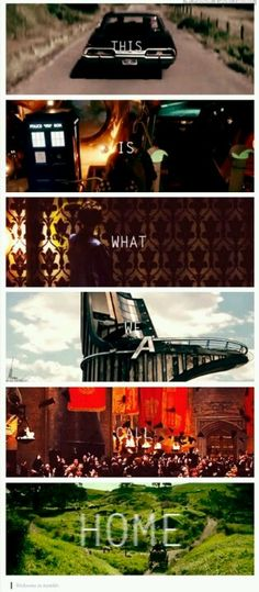 """""""This is what we call home."""" Supernatural, Doctor Who, Sherlock, Avengers, Harry Potter, and Lord of the Rings."""