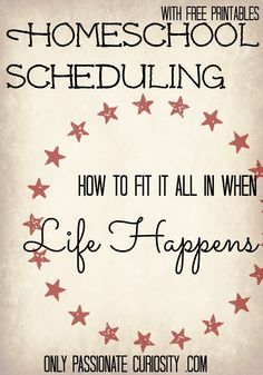 Homeschool Scheduling 101: Tackling your Week - Only Passionate Curiosity