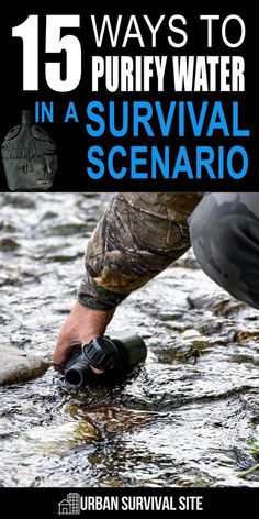15 Ways To Purify Water In A Survival Scenario Other than oxygen and shelter, water is the most important necessity for survival. That's why we need to learn many ways to purify water. Here are 15 water purification methods you should know about.