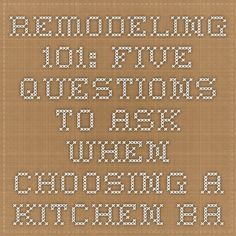 Remodeling 101: Five Questions to Ask When Choosing a Kitchen Backsplash: Remodelista