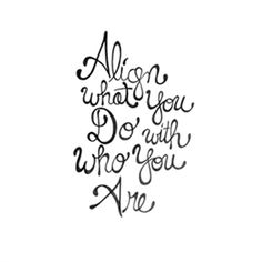 align what you do with who you are