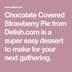 We're Head Over Heels For Chocolate Covered Strawberry Pie Chocolate Strawberry Pie, Chocolate Pies, Chocolate Covered Oreos, Chocolate Covered Strawberries, Chocolate Art, Easy To Make Desserts, Cold Desserts, Summer Desserts, Delicious Desserts