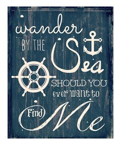 Take a look at this Rustic Blue 'Wander By The Sea' Wall Art on zulily today!