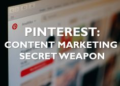 Pinterest is popular and fun but not enough content marketers are using it as part of their business arsenal.