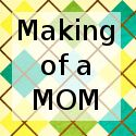 Making of a Mom - Crafts, Recipes, Tutorials, Product Reviews and Giveaways