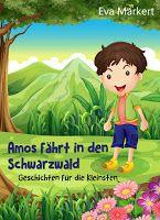 Leseproben für kleine Schmökerratten: Amos fährt in den Schwarzwald von Eva Markert