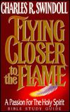 Flying Closer to the Flame: A Passion For The Holy Spirit