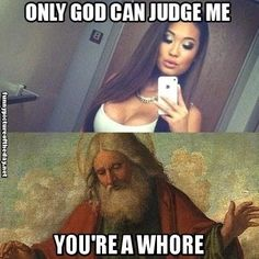 Funny pictures about Only God can judge me. Oh, and cool pics about Only God can judge me. Also, Only God can judge me. Funny Shit, Haha Funny, Funny Cute, Funny Memes, Jokes, Funny Stuff, That's Hilarious, Freaking Hilarious, Funniest Memes