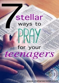 Are you the parent or grandparent of a teenager? As you are raising them and seeking to wisely deal with them, why not pray for them? Here are 7 great ideas for how you can pray for your teenagers.