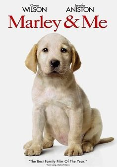 Marley & Me (2008) Jennifer Aniston and Owen Wilson star in this big-screen tearjerker based on a best-selling memoir as a newly married couple who, in the process of starting a family, learn many of life's important lessons from their trouble-loving retriever, Marley.