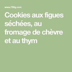 Cookies aux figues séchées, au fromage de chèvre et au thym