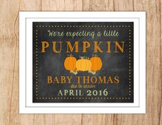We're expecting a little Pumpkin . Fall Pregnancy Announcement . With Pumpkin .JPEG or PDF Digital File .Pregnancy Reveal Sign .Photo Prop by MoonshyneDesigns on Etsy https://www.etsy.com/listing/249097180/were-expecting-a-little-pumpkin-fall