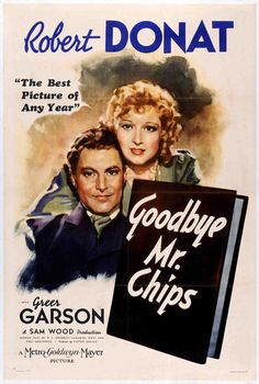 Goodbye Mr. Chips Premiered 28 July 1939- new favorite movie; a must see!!!